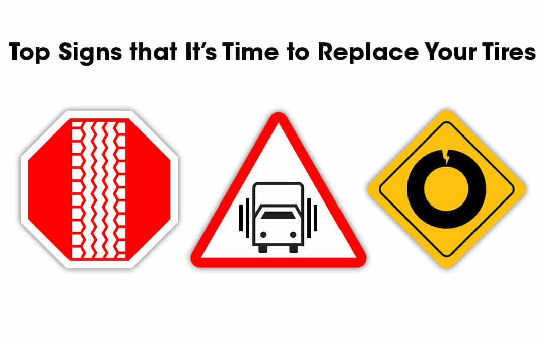 Top Signs that It's Time to Replace Your Tires