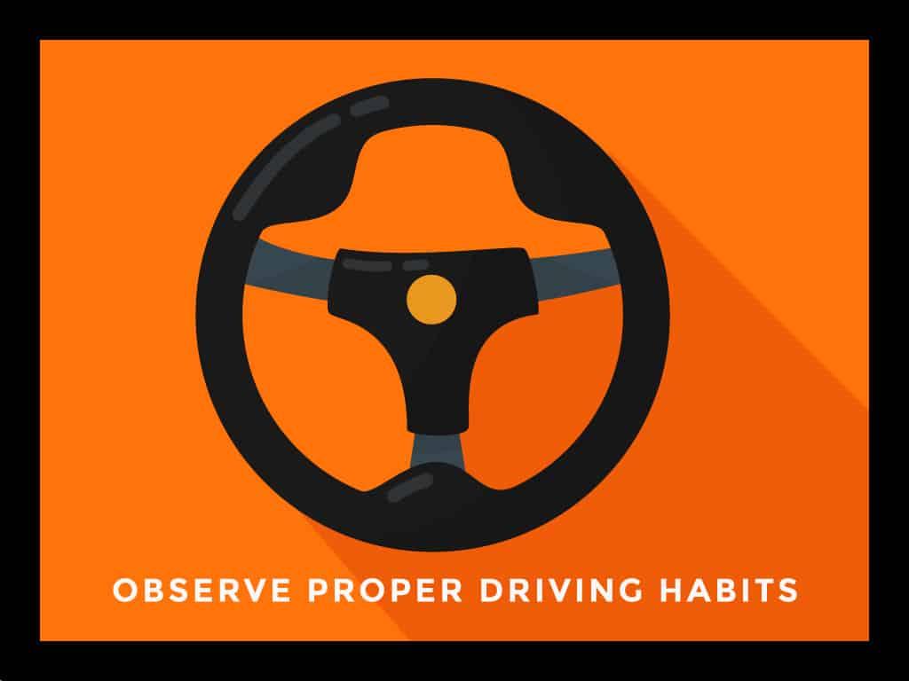 Observe Proper Driving Habits