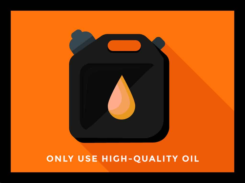 Only Use High-Quality Oil