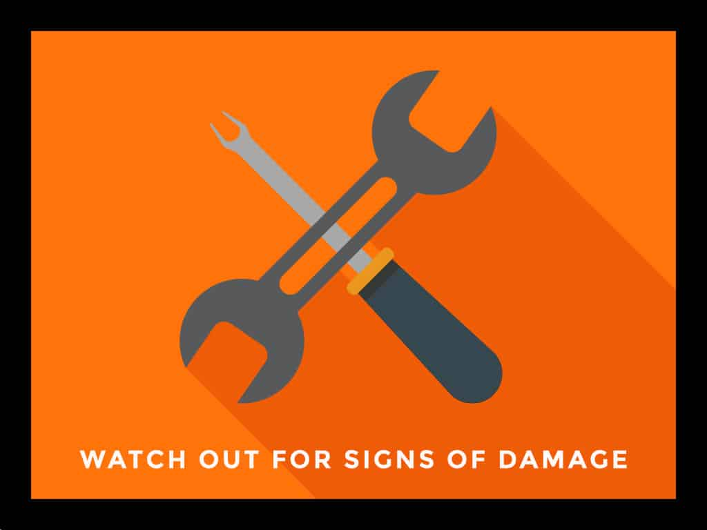 Watch Out for Signs of Damage