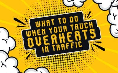 What to Do When Your Truck Overheats in Traffic